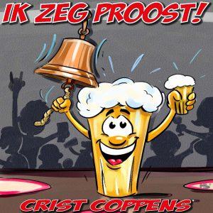 Crist Coppens - Ik Zeg Proost