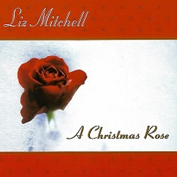 Liz Mitchell - A Christmas Rose