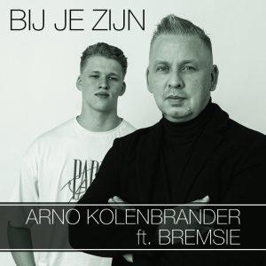 Arno Kolenbrander & Bremsie - Bij Je Zijn