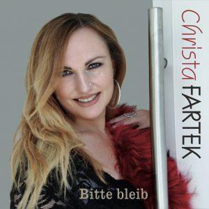 Christa Fartek - Bitte Bleib