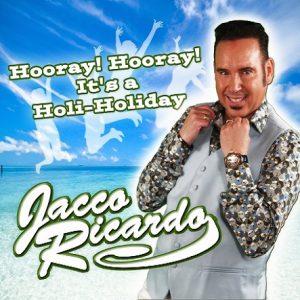 Jacco Ricardo - Hooray! Hooray! It's a Holi-Holiday