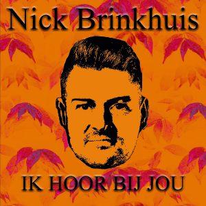 Nick Brinkhuis - Ik Hoor Bij Jou