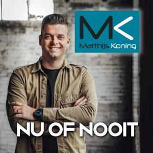Matthijs Koning - Nu Of Nooit