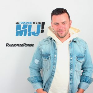 Raymon de Ronde - De Toekomst Is Van MIj