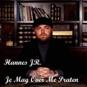 Hannes JR -Je Mag Over Me Praten