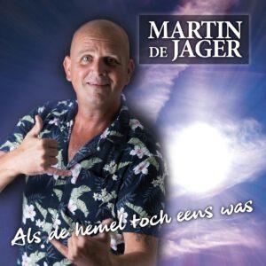 Martin de Jager Als de hemel toch eens was